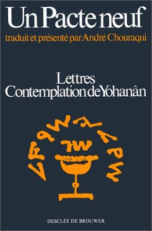 Un pacte neuf : Lettres, Contemplation de Yohann