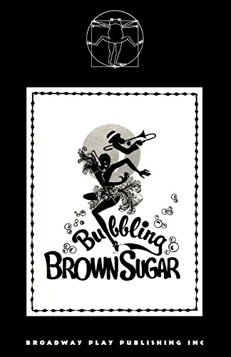 Bubbling Brown Sugar: A Musical Revue (Brown Sugar Bubbling)