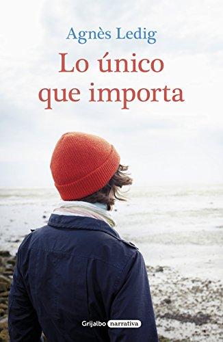 Lo único que importa (Spanish Edition)
