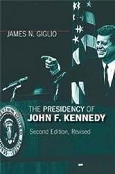 The Presidency of John F. Kennedy (American Presidency Series)