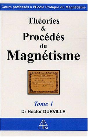 Théories et procédés du magnétisme, Tome 1