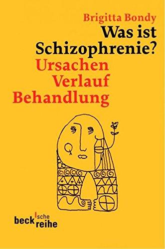 Was ist Schizophrenie?: Ursachen, Verlauf, Behandlung