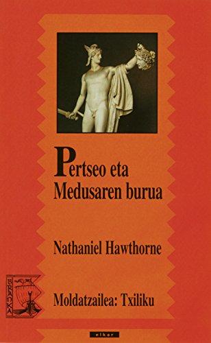 Pertseo eta Medusaren burua (Branka Book 86) (Basque Edition) por Nathaniel Hawthorne