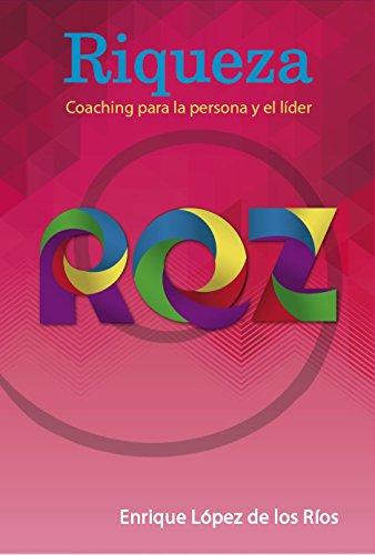 Riqueza: Coaching para la persona y el líder por Enrique López de los Ríos
