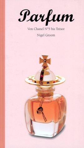 Preisvergleich Produktbild Parfum - Von Chanel No 5 bis Trésor