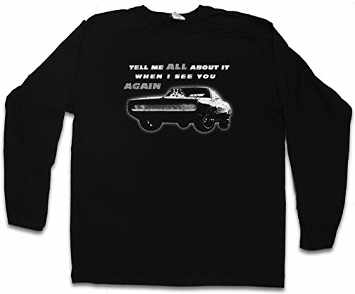 Tell ME All About IT When I See You Again Herren Langarm T-Shirt - Vin Fast Car and The Diesel Furious Größen S - 5XL