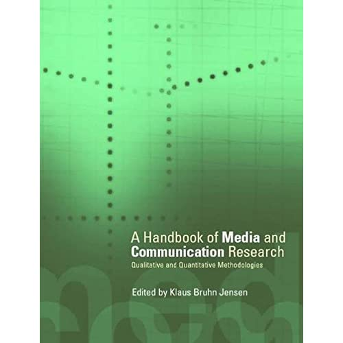 A Handbook of Media and Communication Research: Qualitative and Quantitative Methodologies (2002-03-28)