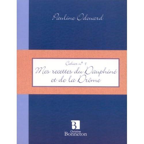 Mes recettes du Dauphiné et de la Drôme