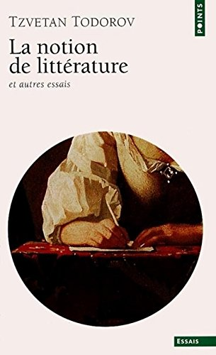 La notion de litterature et autres essais (Points. Littérature)