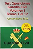 Test Oposiciones Guardia Civil I - Convocatoria 2019: Volumen 1 - Temas 1 al 12 (Oposiciones Guardia...