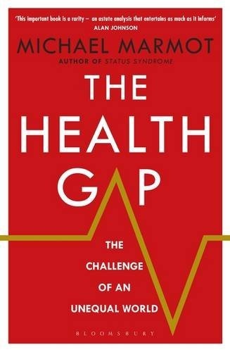 the-health-gap-the-challenge-of-an-unequal-world-by-marmot-michael-september-10-2015-paperback