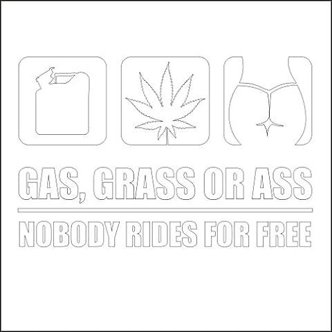 3133__W Autoaufkleber Gas,Grass or Ass ( White)