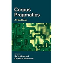 Corpus Pragmatics: A Handbook
