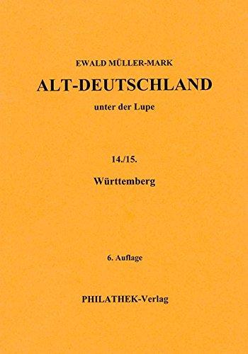 Altdeutschland unter der Lupe: Teil Württemberg