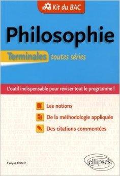 Kit du Bac Philosophie Terminales Toutes Séries de Evelyne Rogue ( 30 juin 2015 )