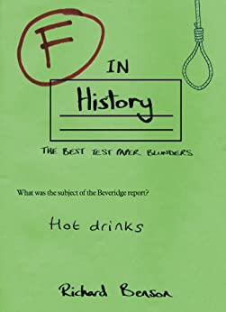 F in History: The Best Test Paper Blunders by [Benson, Richard]