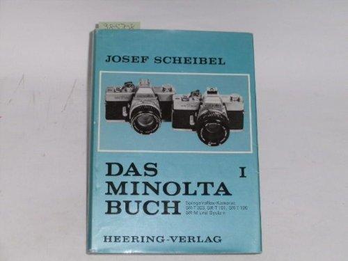 Das Minolta Buch I - Spiegelreflex-Kameras SR-T303, SR-T 101, SR-T 100 SR-M und System