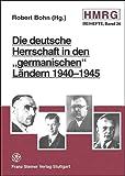 """Die deutsche Herrschaft in den """"germanischen Ländern"""" 1940-1945 (Historische Mitteilungen - Beihefte, Band 26) -"""
