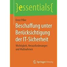 Beschaffung unter Berücksichtigung der IT-Sicherheit: Wichtigkeit, Herausforderungen und Mabnahmen (essentials)