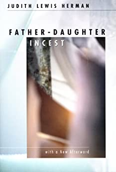 Father-Daughter Incest: With a New Afterword by [Herman, Judith Lewis]