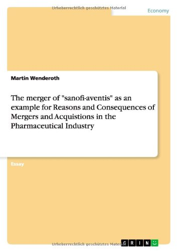 the-merger-of-sanofi-aventis-as-an-example-for-reasons-and-consequences-of-mergers-and-acquistions-i