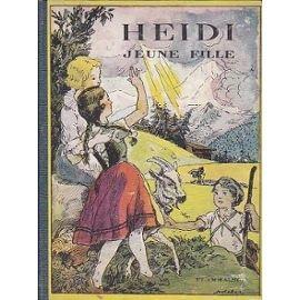 Heidi jeune fille. Suite inédite de Heidi et Heidi grandit. Illustrations de Jodelet. Editions Flammarion. 1950. (Littérature enfantine)