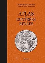 Atlas des Contrees Revees de Lanni Dominique
