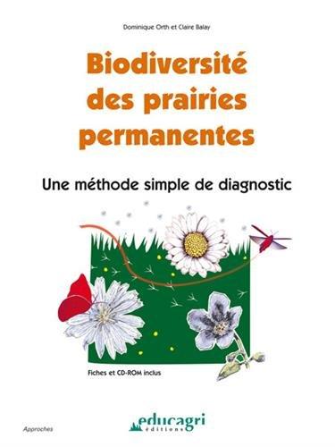 Biodiversité des prairies permanentes : Une méthode simple de diagnostic (1Cédérom) par Dominique Orth, Claire Balay
