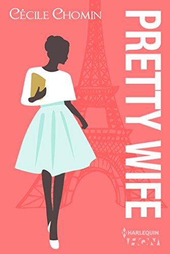 Pretty Wife : Passez l t  Paris avec cette romance contemporaine drle et touchante (HQN)