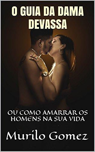 o-guia-da-dama-devassa-ou-como-amarrar-os-homens-na-sua-vida-portuguese-edition