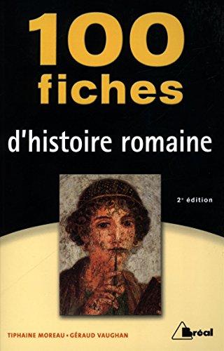 100 fiches histoire romaine par Tiphaine Moreau