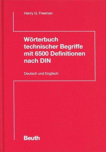 Wörterbuch technischer Begriffe mit 6500 Definitionen nach DIN: Deutsch / Englisch, German / English (Beuth Wissen)