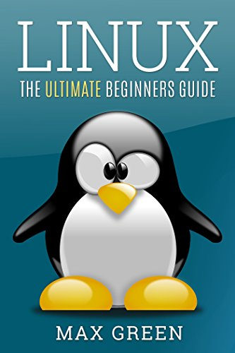 Linux: The Ultimate Beginners Guide (Linux For Beginners, Linux Security, Linux Administration, Linux Handbook) Descargar PDF Gratis