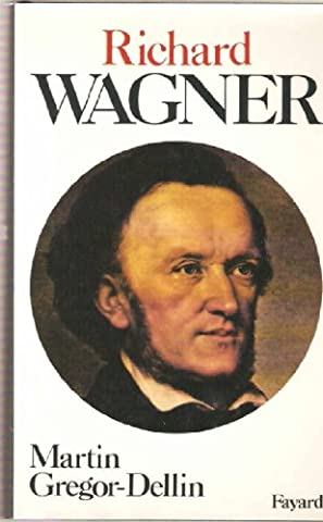 Les Grands Musiciens - Richard Wagner - Sa vie, son oeuvre,