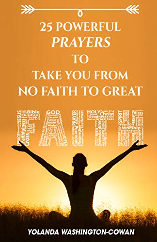 25 Prayers to Take you from No Faith to Great Faith (English Edition)