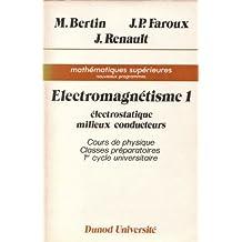 Electromagnétisme Tome 1 : Electrostatique, milieux conducteurs