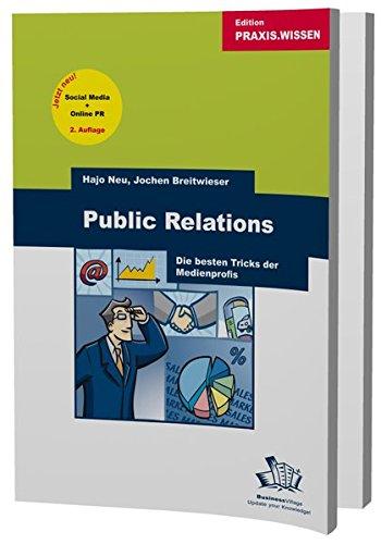 Public Relations. 2. Auflage: Die besten Tricks der Medienprofis