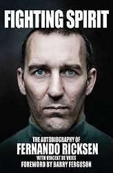 Fighting Spirit: The Autobiography of Fernando Ricksen by Fernando Ricksen (2014-05-16)