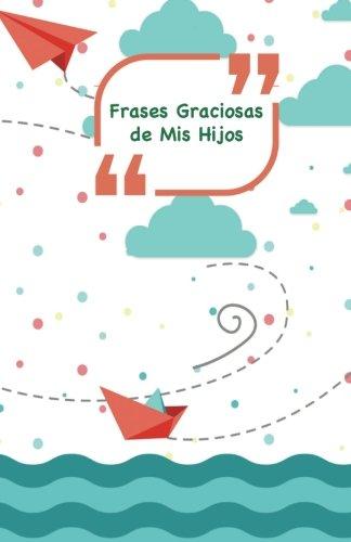 Frases Graciosas de mis hijos: Portada con barcos, aviones y mar | Apunta las frases graciosas de tus niños: Volume 11 (Momentos inolvidables)