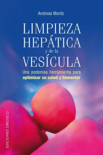 Limpieza Hepatica Y De La Vesicula/ the Amazing Liver & Gallbladder Flush: Una Poderosa Herramienta Para Optimizar Su Salud Y Beinestar / a Powerful ... Tool to Optimize Your Health and Wellbeing