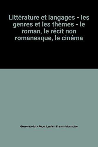Littrature et langages - les genres et les thmes - le roman, le rcit non romanesque, le cinma