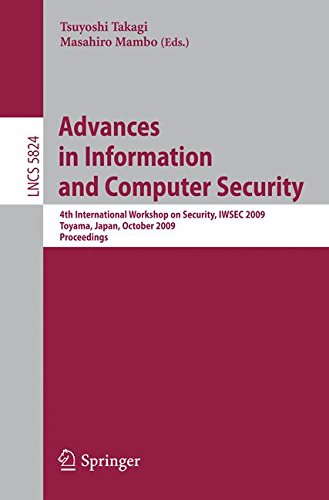 Advances in Information and Computer Security: 4th International Workshop on Security, IWSEC 2009 Toyama, Japan, October 28-30, 2009 Proceedings (Lecture Notes in Computer Science)