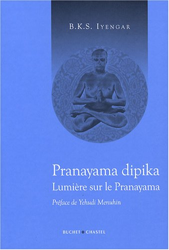 Lumire sur la Pranayama : Pranayama dipika