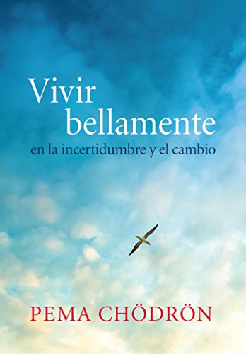 Vivir bellamente (Living Beautifully): en la incertidumbre y el cambio