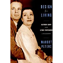 Design for Living: Alfred Lunt and Lynn Fontanne (English Edition)