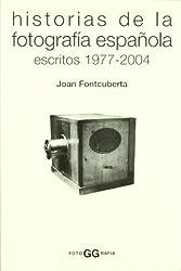 Historias de la fotografía española : escritos 1977-2004