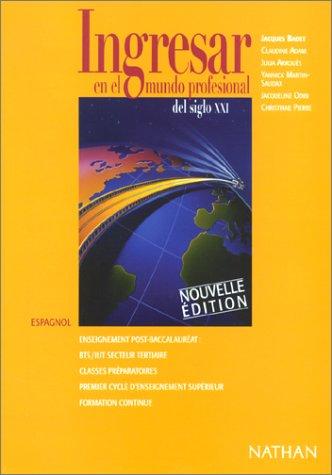 Ingresar en el mundo profesional del siglo XXI : espagnol, enseignement post-baccalauréat, livre de l'élève