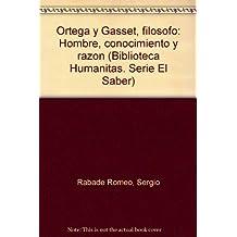 Ortega y gasset, filosofo