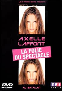 Axelle Laffont : La Folie du spectacle
