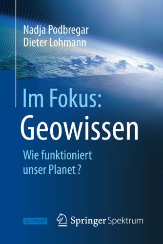 Im Fokus Geowissen Wie Funktioniert Unser Planet